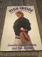 High Inside : Memoirs of a Baseball Wife by Danielle Gagnon Torrez (1983, HC)