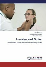 Prevalence of Goiter.by Amha  New 9783659347931 Fast Free Shipping.#