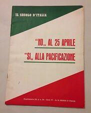 """D24  suppl. al Secolo d'Italia(3) n.98 """"No"""" al 25 aprile """"Si"""" alla Pacificazione"""