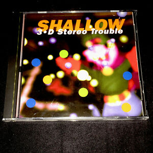 SHALLOW 3 D Stereo Trouble CD NEW/STILL SEALED Cocteau Twins My Bloody Valentine
