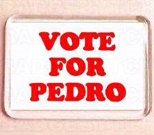 VOTE FOR PEDRO SMALL FRIDGE MAGNET -  COOL!