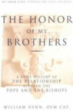 The Honor of My Brothers: A Brief History of the Relationship Between the Pope a