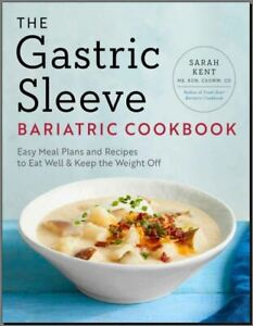 Best CookBooK: The Gastric Sleeve Bariatric Cookbook – Easy Meal Plans and Recip