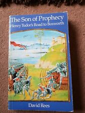 The Son of Prophecy: Henry Tudor's Road to Bosworth by David Rees (Paperback)