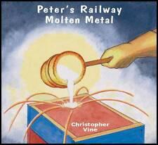 Peter's Railway Molten Metal by Christopher G.C. Vine (Paperback, 2012)