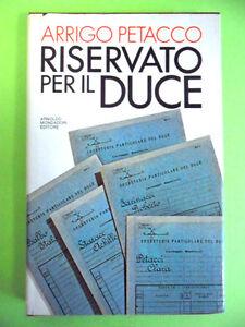 PETACCO.RISERVATO PER IL DUCE.MONDADORI.1979