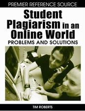 Student Plagiarism in an Online World : Problems and Solutions (2007, Hardcover)
