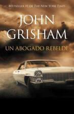 UN ABOGADO REBELDE/ ROGUE LAWYER - GRISHAM, JOHN - NEW PAPERBACK