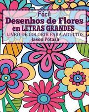 Facil Desenhos de Flores Em Letras Grandes Livro de Colorir Para Adultos (Paperb