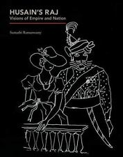 Husain's Raj: Visions of Empire and Nation, , Ramaswamy, Sumathi, Excellent, 201