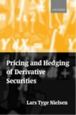 Pricing and Hedging of Derivative Securities by Nielsen, Lars Tyge , Hardcover