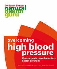 Overcoming High Blood Pressure (Natural Health Guru Series): The Complete Comple
