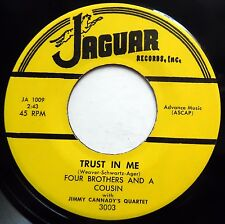 FOUR BROTHERS & A COUSIN 45 Trust In Me / Whistle NEAR MINT Doo Wop RE bb3297