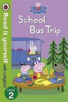 Peppa Pig: School Bus Trip - Read it yourself with Ladybird: Level 2, Ladybird ,