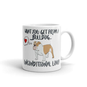 Dog Mug Bulldog Mug. What you get  ... Unconditional Love  Bulldog Gift Birthday