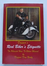 Dapper's Real Biker's Etiquette : The Ultimate How-to Bikers Manual (2004 Signed