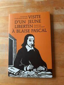Visite d'un jeune libertin à Blaise Pascal - Claude-Henri Rocquet