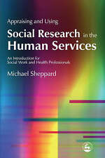 Appraising and Using Social Research in the Human Services: An Introduction for