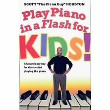 B00Z8F8W4I Play Piano in a Flash for kids! by Scott Houston (2008) Hardcover