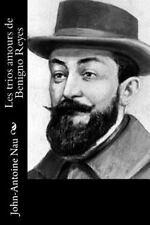 Les Trios Amours de Benigno Reyes by John-Antoine Nau (2016, Paperback)