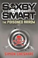 SIMON CHESHIRE_SAXBY SMART_THE POISONED ARROW__ NEW