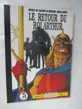"""Mike W. Barr & Brian Bolland """"Le Retour du Roi Arthur"""" Volume 1 /Camelot 3000"""