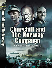 Churchill and the Norway Campaign 1940 by Graham Rhys-Jones (Hardback, 2008)