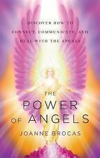 The Power of Angels : Discover How to Connect, Communicate, and Heal with the...