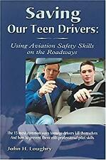 Saving Our Teen Drivers : Using Aviation Safety Skills on the Roadway