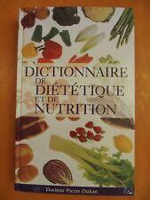 Dictionnaire de Diététique et de Nutrition. Docteur Pierre Dukan. France Loisirs
