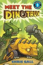 Meet the Dinotrux: By Gall, Chris