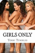 Girls Only: Erotic Lesbian Sex Stories by Tumbles, Torri -Paperback