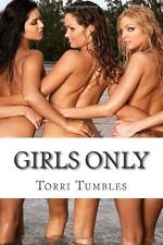 NEW Girls Only: Erotic Lesbian Sex Stories by Torri Tumbles