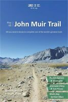 Plan & Go John Muir Trail: All You Need to Know to Complete One of the World's G