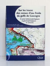 …coraux d'eau froide du golfe de Gascogne 8 cartes 1/100 000. QUAE Ifremer… 2012