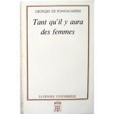 Tant qu'il y aura des femmes - FONDAUMIERE Georges (De)