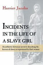 Incidents in the Life of a Slave Girl by Linda Brent and Harriet Jacobs...