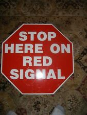 Authentic 24x24 Railroad Stop Here On Red Signal  Street  Sign