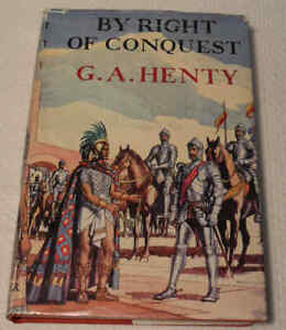 By Right of Conquest or With Cortez in Mexico by G. A. Henty 1957
