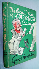 GEORGE HOUGHTON.THE SECRET DIARY OF A GOLF ADDICTS CADDIE.1ST H/B 1964,CARTOONS