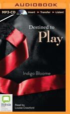 Destined to Play by Indigo Bloome (2014, MP3 CD, Unabridged)