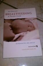 Amy Spangler's Breastfeeding : A Parent's Guide by Dennis Spangler, Karen...