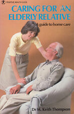 CARING FOR AN ELDERLY RELATIVE Dr M Keith Thompson **GOOD COPY**