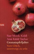 Granatapfeljahre von Ann Kidd Taylor und Sue Monk Kidd (2010, Taschenbuch)