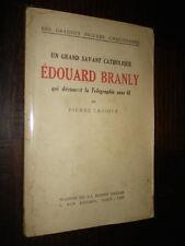 UN GRAND SAVANT CATHOLIQUE - EDOUARD BRANLY - Télégraphie - P. Croidys 1942