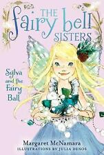 Fairy Bell Sisters: Sylva and the Fairy Ball 1 by Margaret McNamara Paperback