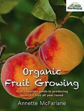 NEW Organic Fruit Growing by Annette McFarlane Paperback Book Free Shipping