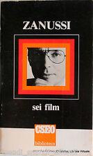 KRZYSZTOF ZANUSSI SEI FILM. A CURA DI GIORGIO ORIGLIA CSEO 1979