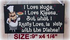FAT CHEF I LOVE HUGS~KISSES HELP WITH DISHES SIGN KITCHEN BISTRO CUCINA DECOR