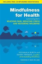 Mindfulness for Health: A practical guide to relieving pain, reducing stress...